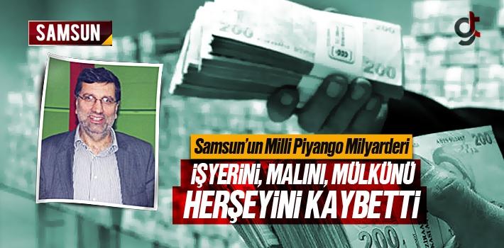 Samsun'un Milli Piyango Milyarderi Herşeyini Kaybetti