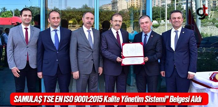 SAMULAŞ TSE EN ISO 9001:2015 Kalite Yönetim Sistemi belgesi aldı