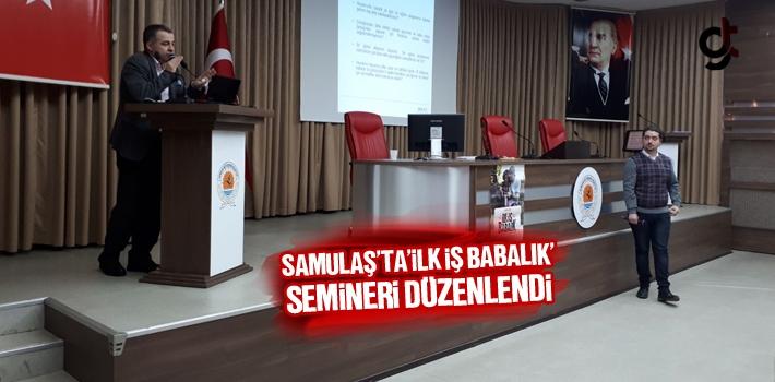 SAMULAŞ'ta 'İlk İş Babalık' Semineri Düzenlendi