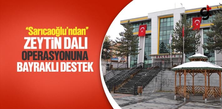 Sarıcaoğlu'ndan Zeytin Dalı Operasyonuna Bayraklı Destek