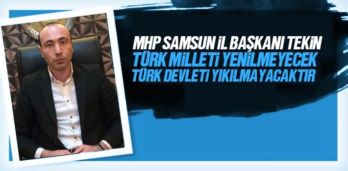 Taner Tekin, Türk Milleti Yenilmeyecek, Türk Devleti Yıkılmayacaktır