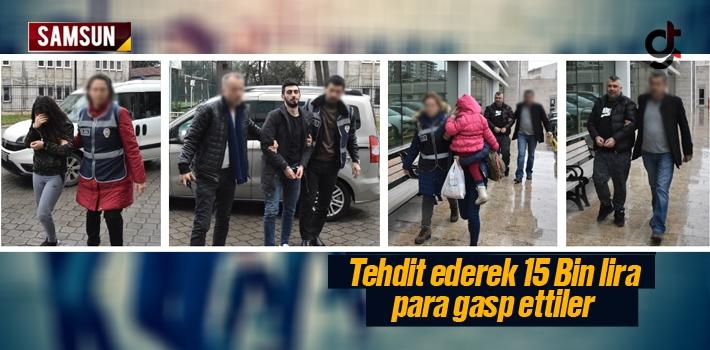 Tehditle 15 Bin Lira Parayı Gasp Eden 4 Kişi Gözaltında