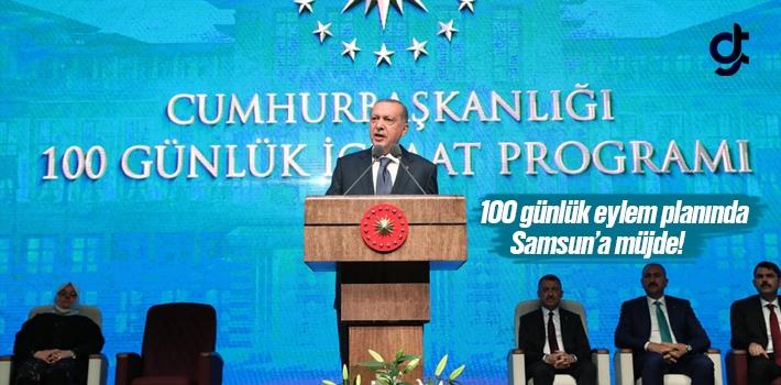 100 Günlük Eylem Planında Samsun'a Yatırım Müjdesi