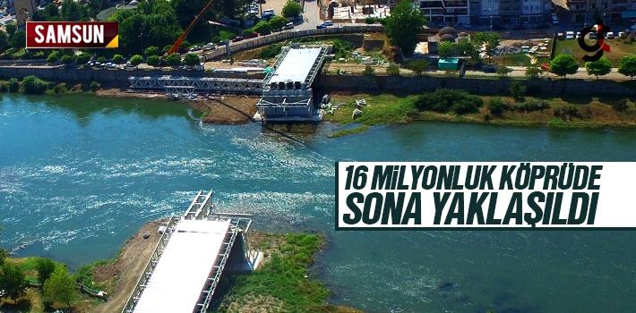 16 Milyonluk Köprüde Sona Gelindi