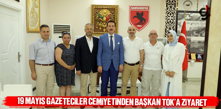 19 Mayıs Gazeteciler Cemiyetinden Başkan Tok'a Ziyaret...