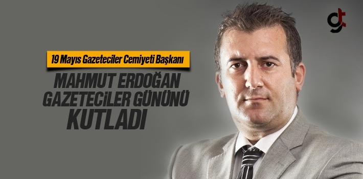 19 Mayıs Gazeteciler Cemiyeti Başkanı Mahmut Erdoğan,...