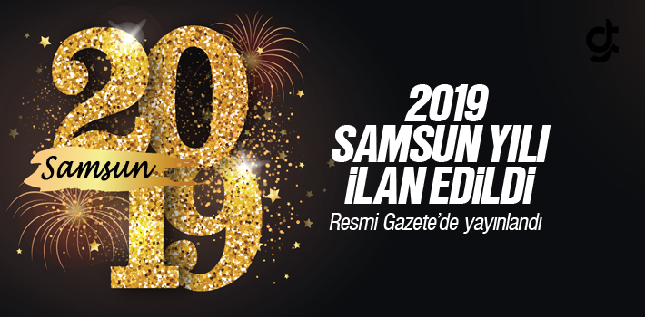 2019 Samsun Yılı İlan Edildi