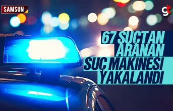 67 Suçtan Aranan Suç Makinesi Yakalandı