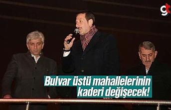 Erdoğan Tok, 'Bulvar Üstü Mahallelerin Kaderi Değişecek!