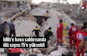 İdlib'e hava saldırısında ölü sayısı...