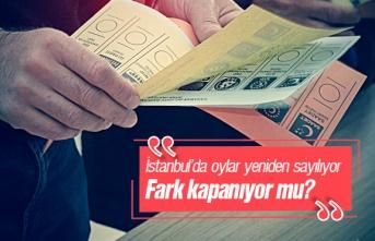 İstanbul'da Oylar Yeniden Sayılıyor, Fark...