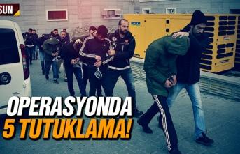 Samsun'da 5 Kişi Tutuklandı