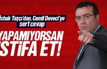 İshak Taşçı'dan Cemil Deveci'ye sert...