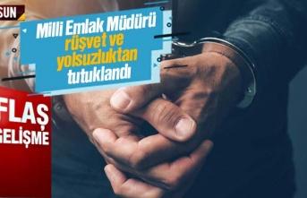 Samsun Milli Emlak Daire Başkanı rüşvet ve yolsuzluktan...
