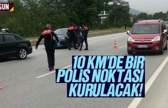 Samsun'da 10 km aralıklarla polis kontrol noktası...
