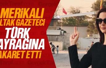 Amerikalı gazeteci Lindsey Snell, Türk bayrağına hakaret etti