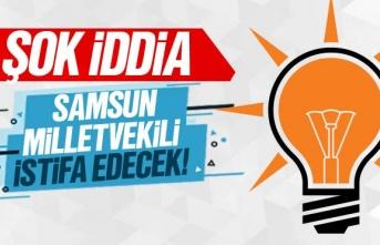 İstifa Edecek AK Parti Samsun Milletvekili Kim?