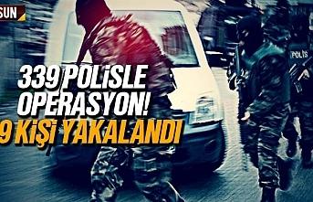 Samsun'da 339 polisle operasyon, 39 kişi yakalandı