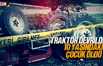 Samsun'da traktör devrildi 10 yaşındaki Mehmet...