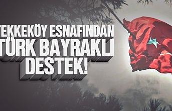 Tekkeköy esnafından Türk bayrağı ile harekata...