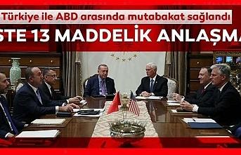 Türkiye ile ABD arasında mutabakat sağlandı... İşte 13 maddelik o anlaşma!
