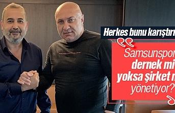 Samsunspor'u dernek mi yoksa şirket mi yönetiyor?