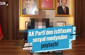 AK Parti'den istifasını sosyal medyadan paylaştı