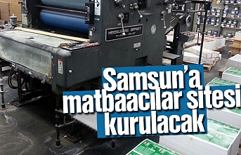 Samsun'a matbaacılar sitesi kurulacak