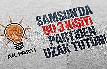 Samsun'da bu 3 kişiyi Ak Parti'den uzak tutun!