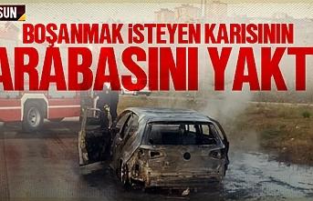 Samsun'da boşanmak isteyen karısının otomobilini yaktı