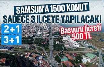 TOKİ'den Samsun'un 3 ilçesine 1500 konut yapacak