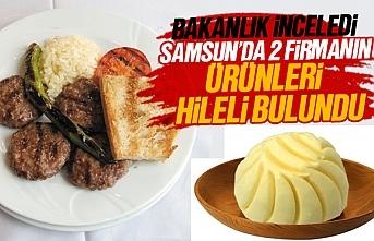 Bakanlık, Samsun'da 2 firmanın ürünlerinde hile olduğunu ortaya çıkardı