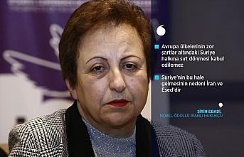 Nobel ödüllü İranlı Ebadi: Suriye'nin bu hale...