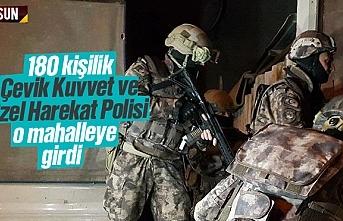 Samsun'da 180 Çevik Kuvvet ve Özel Harekat Polisi operasyonu