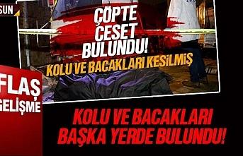 Samsun'da çöpte bulunan cesedin kol ve bacakları...