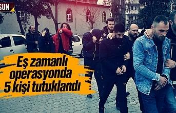 Samsun'da polis operasyonunda yakalanan 5 kişi tutuklandı