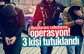 Samsun'da uyuşturucu satıcılarına operasyon, 3 kişi tutuklandı