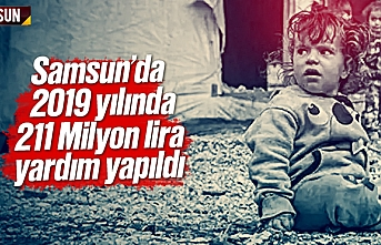 Samsun'da bir yılda 211 Milyon liralık yardım yapıldı