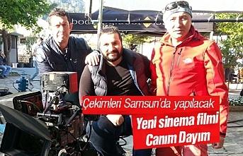 Canım Dayım filminin çekimleri Samsun'da gerçekleşecek