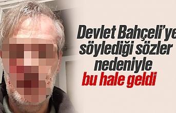 Devlet Bahçeli'ye hakaretlerde bulunduğu iddiasıyla...
