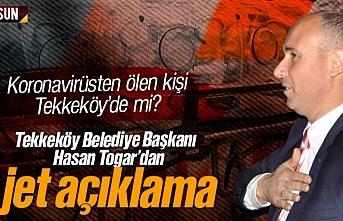 Koronavirüsten ölen kişi Tekkeköy'de mi? Hasan...