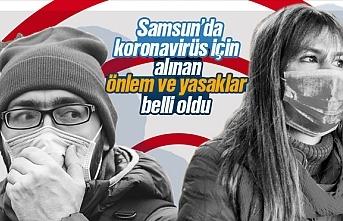 Samsun'da koronavirüs için alınan önlem ve yasaklar belli oldu