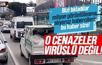 Samsun'da koronavirüslü cenazeler haberi yalan çıktı