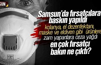 Samsun'da fahiş fiyat ile kolanya ve maske satanlara baskın yapıldı, ceza yağdı