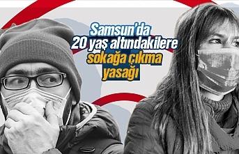 Samsun dahil 30 büyükşehirde 20 yaş altındakilere sokağa çıkma yasağı