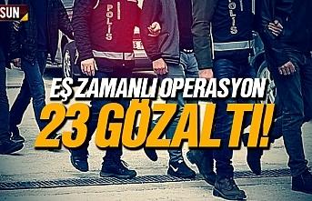 Samsun'da eş zamanlı operasyonda 23 kişi gözaltına...