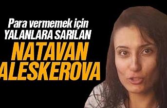 Natavan Aleskerova hakkında gerçekler, emeğimizi çaldı, para vermemek için yalan konuştu