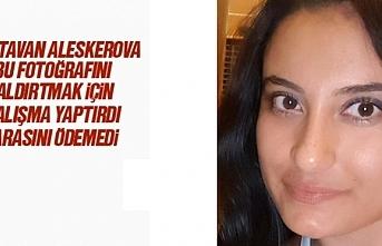 Natavan Aleskerova ödememizi yapmadı