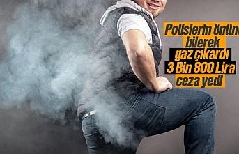 Polislerin önünde bilerek gaz çıkardı, 3 Bin 800 lira ceza yedi