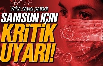 Samsun'da koronavirüs yeniden hortladı